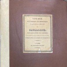 Libros de segunda mano: VOYAGE PITTORESQUE ET HISTORIQUE ET DESCRIPTION DE LA PRINCIPAUTE CATALOGNE.ALEXANDRE LABORDE,1973. Lote 189250556