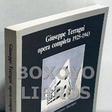 Libros de segunda mano: MARCIANÒ, ADA FRANCESCA. GIUSEPPE TERRAGNI. OPERA COMPLETA 1925-1943. Lote 189530918