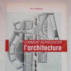 Libros de segunda mano: COMMENT REPRESENTER L'ARCHITECTURE. TOUTES LES TECHNIQUES. RIKUO NISHIMORI. 2010. DEBIBL. Lote 189616721
