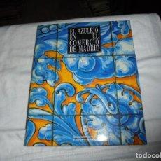 Libros de segunda mano: EL AZULEJO EN EL COMERCIO DE MADRID.NATACHA SESEÑA.LUCIANO GONZALEZ.MADRID 1989. Lote 190079686