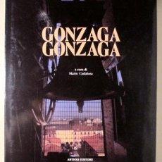 Libros de segunda mano: CADALORA, MARIO - GONZAGA GONZAGA - MODENA 1990 - MUY ILUSTRADO - LIBRO EN ITALIANO. Lote 190139706
