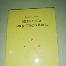 Libros de segunda mano: J. M. GRACIA, SIMBÓLICA ARQUITECTONICA. Lote 190184487