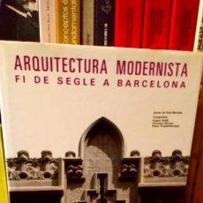 Libros de segunda mano: ARQUITECTURA MODERNISTA FI DE SEGLE A BARCELONA . Lote 190203028