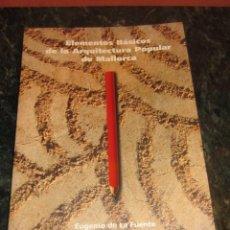 Libros de segunda mano: ELEMENTOS BASICOS DE LA ARQUITECTURA POPULAR DE MALLORCA .. Lote 224577065