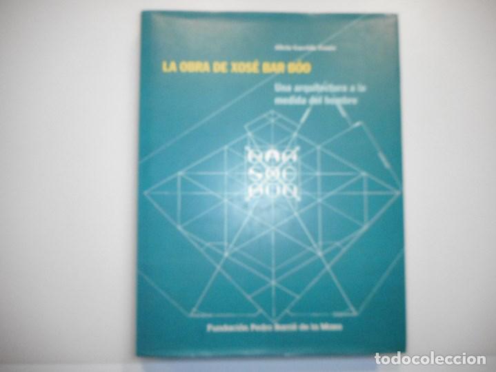 ALICIA GARRIDO FENÉS LA OBRA DE XOSÉ BAR BÓO UNA ARQUITECTURA A LA MEDIDA DEL HOMBRE Y97749 (Libros de Segunda Mano - Bellas artes, ocio y coleccionismo - Arquitectura)