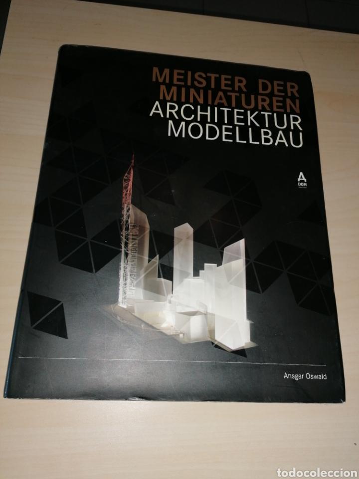 MEISTER DER MINIATUREN - ARCHITEKTUR MODELLBAU - ANSGAR OSWALD (Libros de Segunda Mano - Bellas artes, ocio y coleccionismo - Arquitectura)