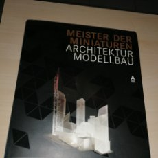 Libros de segunda mano: MEISTER DER MINIATUREN - ARCHITEKTUR MODELLBAU - ANSGAR OSWALD. Lote 191065475