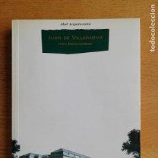 Libros de segunda mano: JUAN DE VILLANUEVA. PEDRO MOLEÓN. Lote 191168818