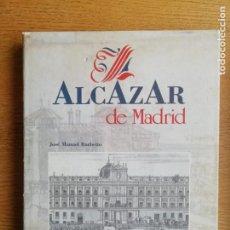 Libros de segunda mano: EL ALCÁZAR DE MADRID. JOSÉ MANUEL BARBEITO. Lote 191169887