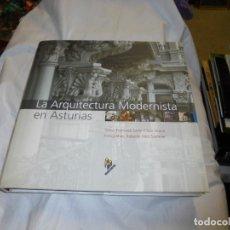 Libros de segunda mano: LA ARQUITECTURA MODERNISTA EN ASTURIAS.FRANCISCO JAVIER CHAO/ROBERTO TOLIN.SEDES 2005. Lote 191194828