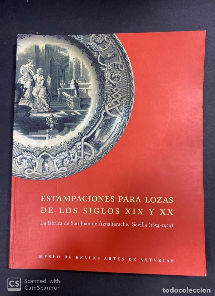 ESTAMPACIONES PARA LOZAS DE LOS SIGLOS XIX Y XX. MUSEO BELLAS ARTES ASTURIAS. OVIEDO, 2000.PAGS:117 (Libros de Segunda Mano - Bellas artes, ocio y coleccionismo - Arquitectura)