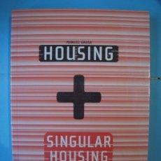 Libros de segunda mano: HOUSING + SINGULAR HOUSING - JAIME SALAZAR / MANUEL GAUSA - ACTAR, 2002, 1ª EDICION (COMO NUEVO). Lote 191909791