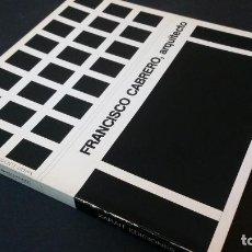 Libros de segunda mano: 1979 - FRANCISCO CABRERO, ARQUITECTO (1939-1978). Lote 191928058