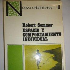 Libros de segunda mano: ESPACIO Y COMPORTAMIENTO INDIVIDUAL - ROBERT SOMMER. Lote 192321591