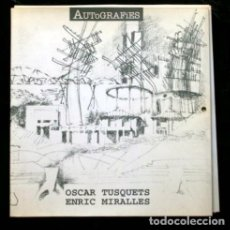 Libros de segunda mano: AUTOGRAFIES - ÓSCAR TUSQUETS - ENRIC MIRALLES - CON DEDICATORIAS DE ÓSCAR TUSQUETS Y ENRIC MIRALLES. Lote 57185260