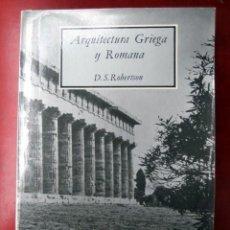 Libros de segunda mano: ARQUITECTURA GRIEGA Y ROMANA, DE D. S. ROBERTSON.. Lote 191789885