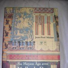 Libros de segunda mano: AU MOYEN AGE AVEC VIOLET-LE-DUC. Lote 192537201
