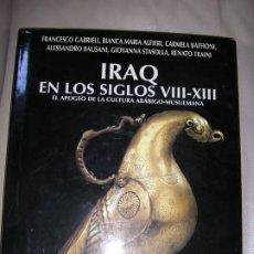 Libros de segunda mano: LIBRO IRAQ EN LOS SIGLOS VIII-XIII. Lote 192537771