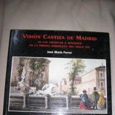 Libros de segunda mano: LIBRO VISION CASTIZA DE MADRID. Lote 192539726