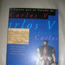 Libros de segunda mano: LIBRO PASEOS POR EL TOLEDO DE CARLOS V. Lote 192539925