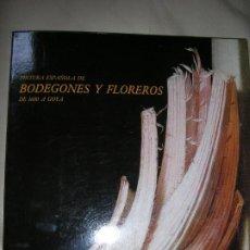 Libros de segunda mano: LIBRO PINTURA ESPAÑOLA DE BODEGONES Y FLOREROS. Lote 192540190