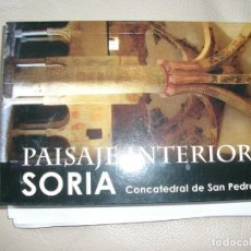 Libros de segunda mano: LIBRO PAISAJE INTERIOR SORIA-SAN PEDRO. Lote 192541786