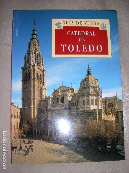 LIBRO GUIA DE VISITA CATEDRAL DE TOLEDO (Libros de Segunda Mano - Bellas artes, ocio y coleccionismo - Arquitectura)