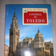 Libros de segunda mano: LIBRO GUIA DE VISITA CATEDRAL DE TOLEDO. Lote 192542351