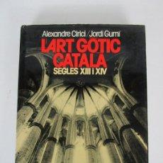 Libros de segunda mano: L´ART GÒTIC CATALÀ - ALEXANDRE CIRICI / JORDI GUMI - ARQUITECTURA ALS S. XIII XIV - ED 62 - 1974. Lote 192543760