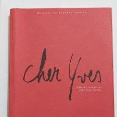 Libros de segunda mano: CHER YVES. SOIXANTE RENCONTRES AVEC YVES TARALON. INTERIORISMO. LIMITADO A 300 EJEMPLARES. Lote 192932648