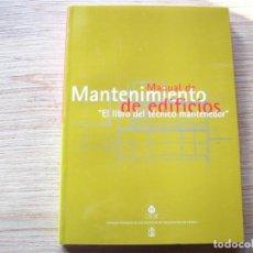 Libros de segunda mano: MANUAL DE MANTENIMIENTO DE EDIFICIOS . EL LIBRO DEL TECNICO MANTENEDOR. Lote 288088678