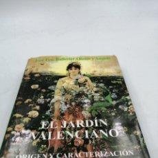 Libros de segunda mano: EL JARDÍN VALENCIANO ORIGEN CARACTERIZACIÓN ESTILÍSTICA. Lote 193704472