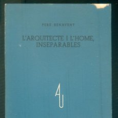Libros de segunda mano: NUMULITE L1231 L'ARQUITECTE I L'HOME PERE BENAVENT ARQUITECTURA I URBANISME CATALUNYA . Lote 194239007