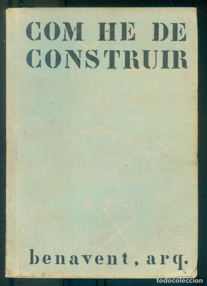 NUMULITE L1232 COM HE DE CONSTRUIR PERE BENAVENT ARQUITECTE 1934 (Libros de Segunda Mano - Bellas artes, ocio y coleccionismo - Arquitectura)