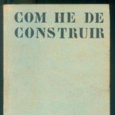 Libros de segunda mano: NUMULITE L1232 COM HE DE CONSTRUIR PERE BENAVENT ARQUITECTE 1934. Lote 194239040