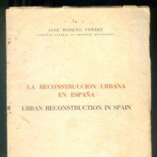 Libros de segunda mano: NUMULITE * LA RECONSTRUCCIÓN URBANA EN ESPAÑA URBAN RECONSTRUCTION IN SPAIN JOSE MORENO TORRES. Lote 194239767