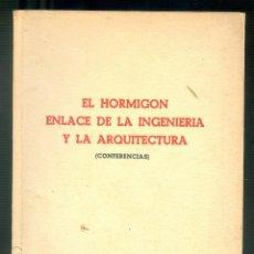 Libros de segunda mano: NUMULITE * EL HORMIGON ENLACE DE LA INGENIERÍA Y LA ARQUITECTURA EDICIONES PALESTRA. Lote 194240661