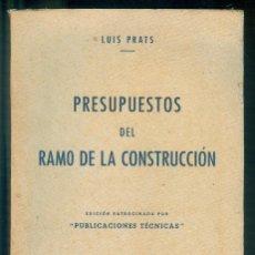 Libros de segunda mano: NUMULITE * PRESUPUESTOS DEL RAMO DE LA CONSTRUCCIÓN LUÍS PRATS PRESUPUESTO. Lote 194240753