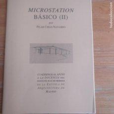 Libros de segunda mano: MICROSTATION BÁSICO (II) PILAR CHÍAS NAVARRO. ESCUELA ARQUITECTURA MADRID. 1988 SIN PAGINAR. Lote 194264462