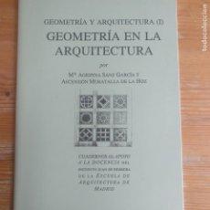 Libros de segunda mano: GEOMETRÍA EN LA ARQUITECTURA. I . AGRIPINA SANZ Y ASCENSIÓN MORATALLA. ESCUELA ARQUITECTURA MADR. Lote 194265016