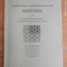 Libros de segunda mano: GEOMETRI Y ARQUITECTURA. II. SIMETRÍA. AGRIPINA SANZ Y ASCENSIÓN MORATALLA. ESCUELA DE ARQUITECTURA. Lote 194265220