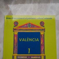 Libros de segunda mano: RUTES D'APROXIMACIÓ AL PATRIMONI CULTURAL VALENCIÀ - VALENCIA 1. Lote 194336300