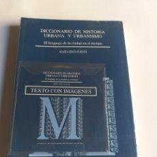 Libros de segunda mano: DICCIONARIO DE HISTORIA URBANA Y URBANISMO . EL LENGUAJE DE LA CIUDAD EN EL TIEMPO . ARQUITECTO. Lote 194365285