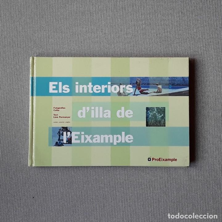 ELS INTERIORS D'ILLA DE L'EIXAMPLE - LLUÍS PERMANYER - FOTOS: COLITA (Libros de Segunda Mano - Bellas artes, ocio y coleccionismo - Arquitectura)