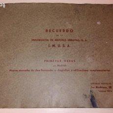 Libros de segunda mano: ALBUM INMOBILIARIA URBANAS S.A. I.M.U.S.A.PRIMERAS OBRAS SAN FERNANDO,ARGUELLES MADRID, AÑOS 40. Lote 194407310