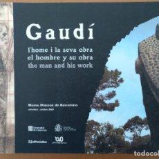 Libros de segunda mano: GAUDI L'HOME I LA SEVA OBRAMUSEU DIOCESA DE BARCELONA 2002 TEXTO EN CATALA, CASTELLANO E INGLES. Lote 194493392