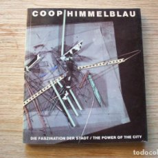 Libros de segunda mano: COOP HIMMELBLAU . DIE FASZINATION DER STADT / THE POWER OF THE CITY .. Lote 194508693