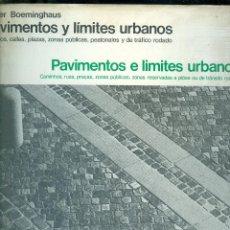 Libros de segunda mano: NUMULITE L1236 PAVIMENTOS Y LÍMITES URBANOS DIETER BOEMINGHAUS CAMINOS CALLES PLAZAS ZONAS PÚBLICAS . Lote 194543820