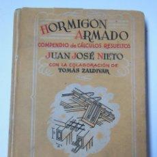 Libros de segunda mano: HORMIGÓN ARMADO. COMPENDIO DE CÁLCULOS RESUELTOS. NIETO JUAN JOSÉ - ZALDÍVAR TOMÁS. Lote 194565336