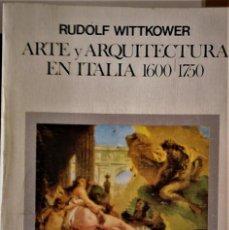 Libros de segunda mano: RUDOLF WITTKOWER - ARTE Y ARQUITECTURA EN ITALIA 1600-1750. Lote 194580518